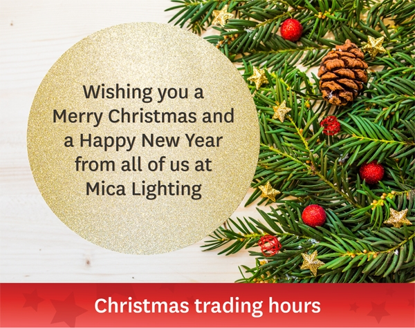 Christmas Trading @ MICA Lighting